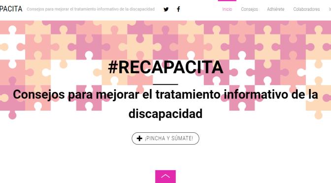 Nace la web campañarecapacita.org para comprometer a la profesión periodística en el correcto tratamiento de la discapacidad